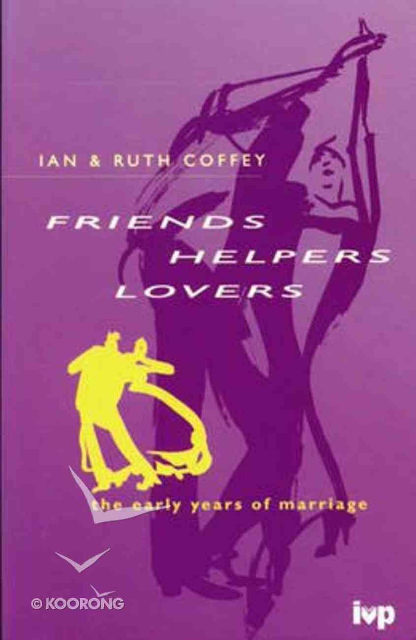 Friends, Helpers, Lovers Paperback