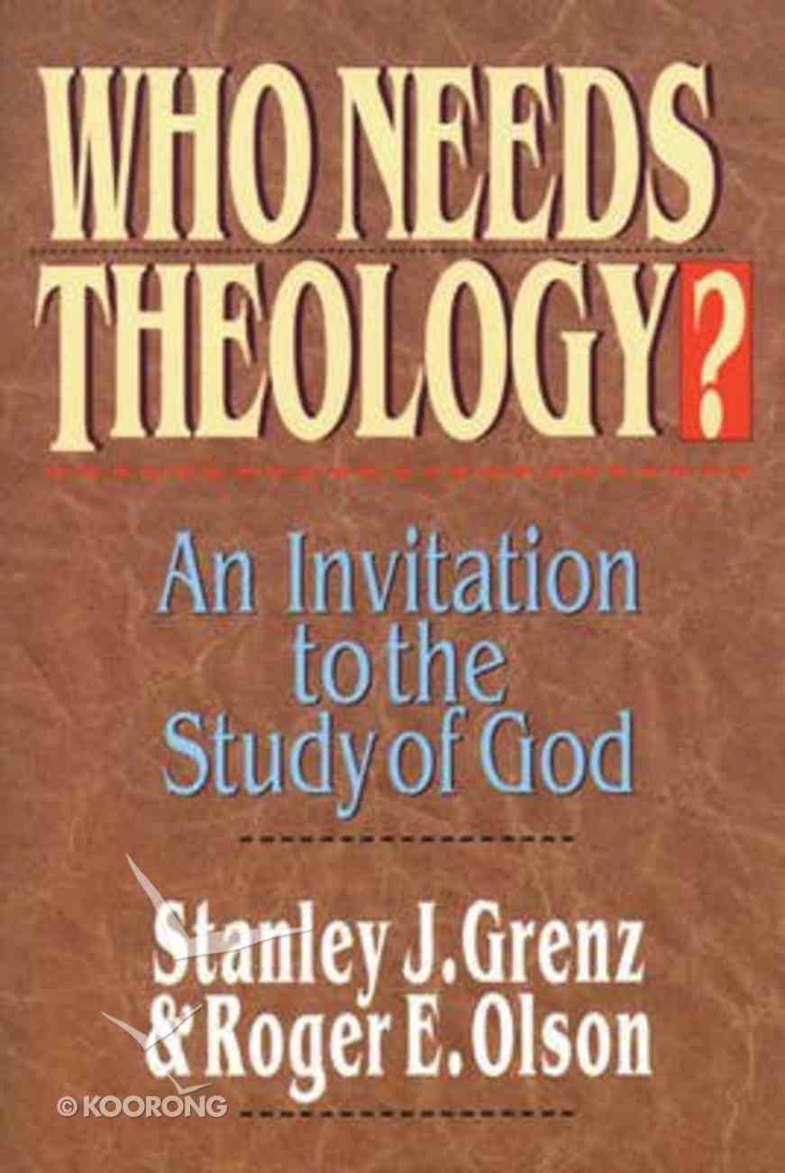 Who Needs Theology? Paperback