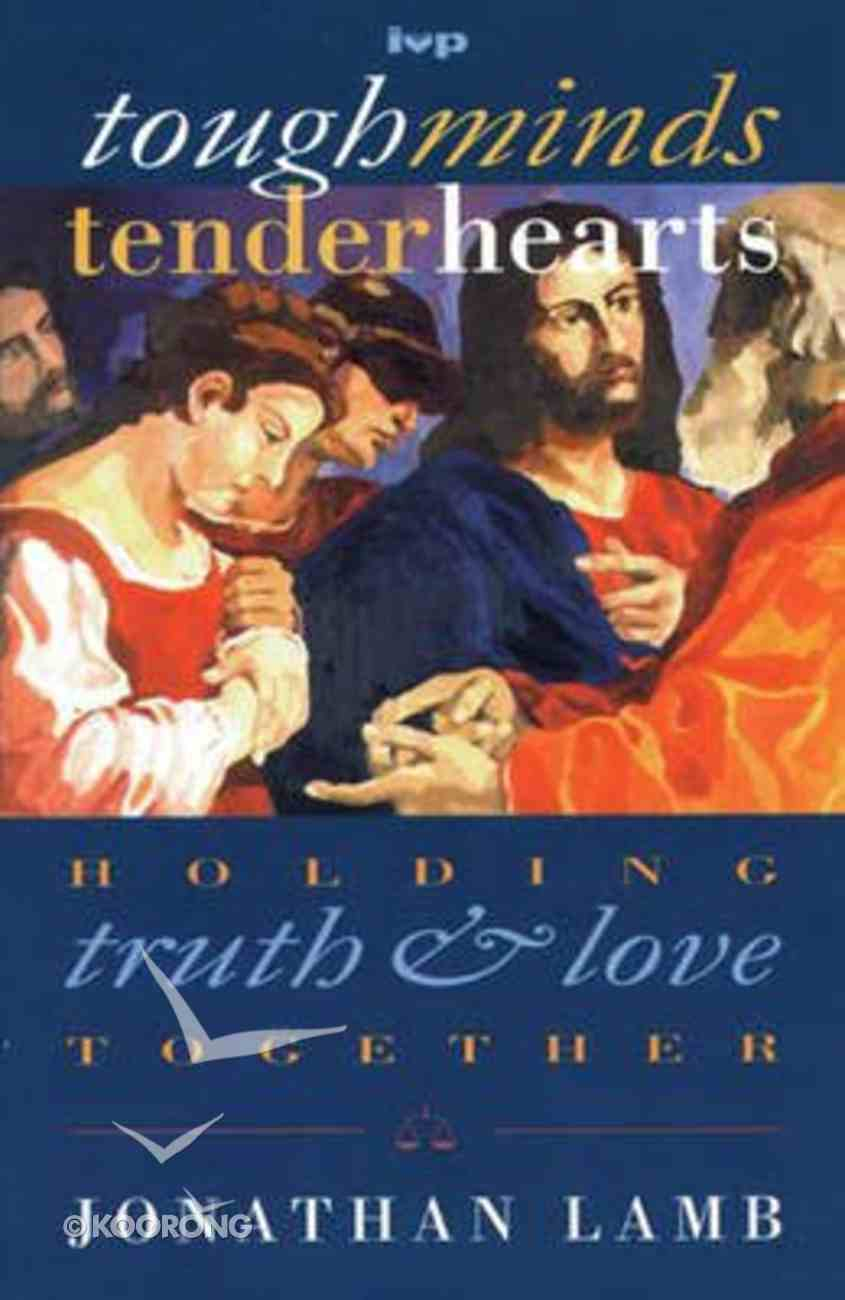 Tough Minds Tender Hearts Paperback