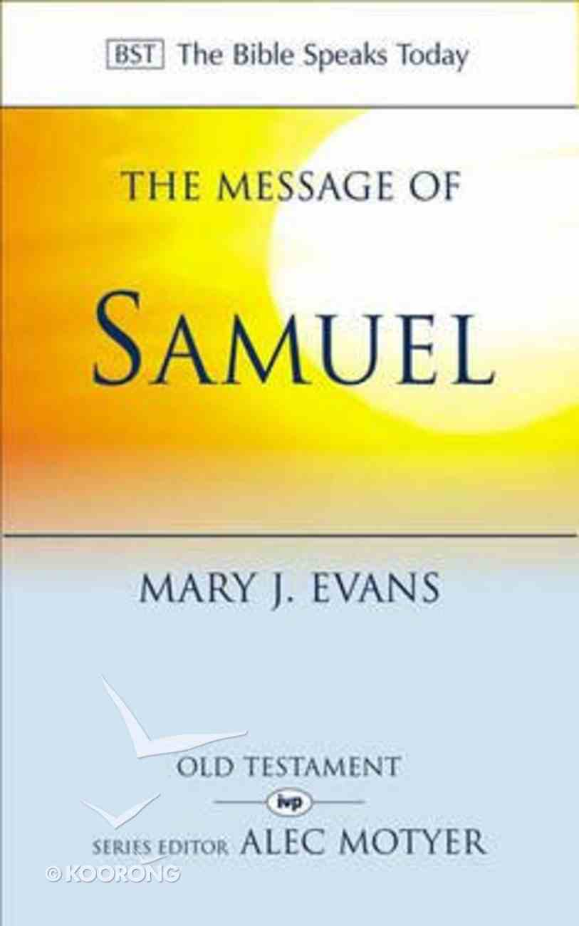 Message of 1 & 2 Samuel, The: Personalities, Potential, Politics and Power (Bible Speaks Today Series) Paperback