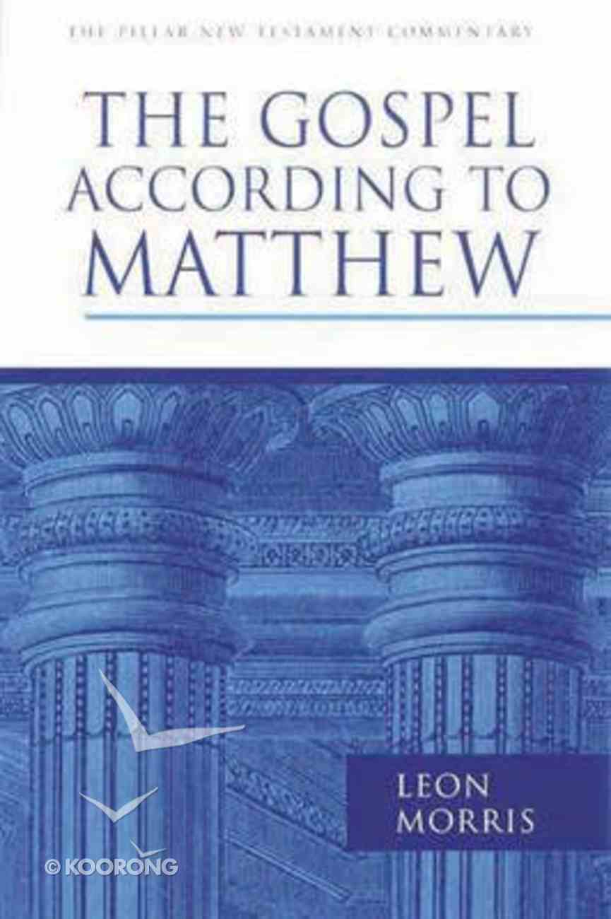 The Gospel According to Matthew (Pillar New Testament Commentary Series) Hardback
