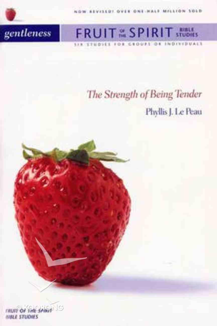 Gentleness (Ivp Fruit Of The Spirit Bible Study Series) Paperback