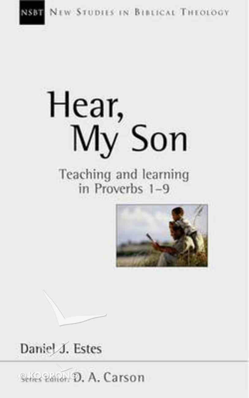Hear, My Son (New Studies In Biblical Theology Series) Paperback