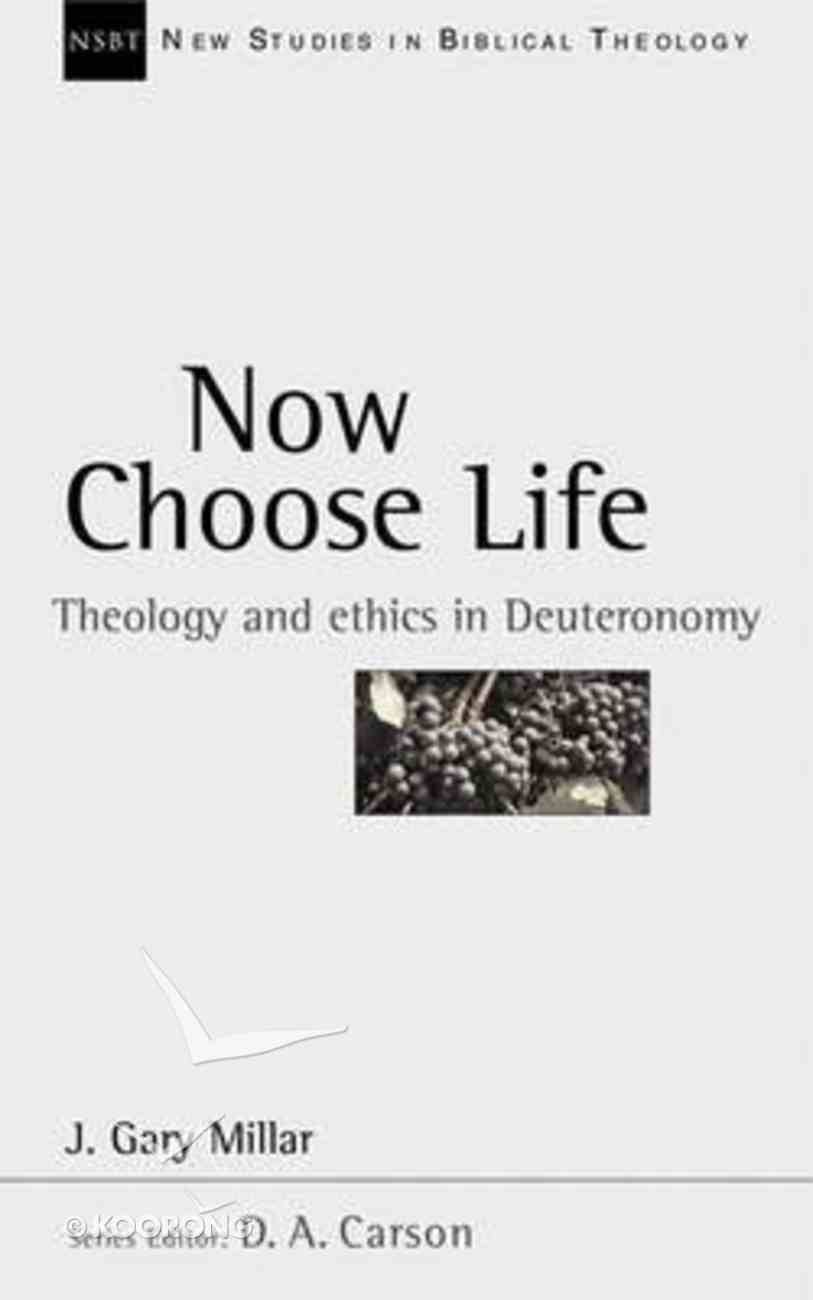 Now Choose Life (New Studies In Biblical Theology Series) Paperback