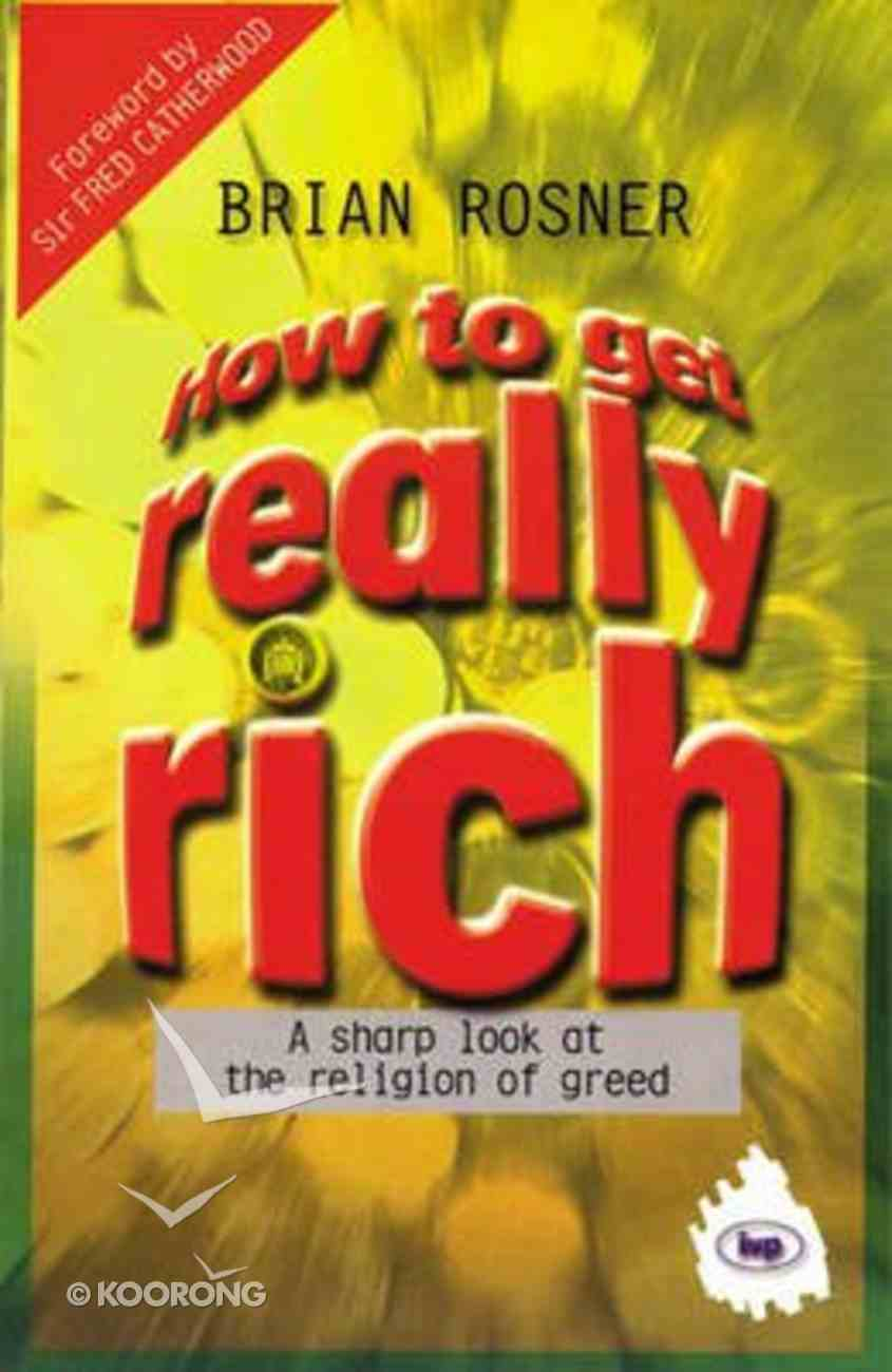 How to Get Really Rich Paperback