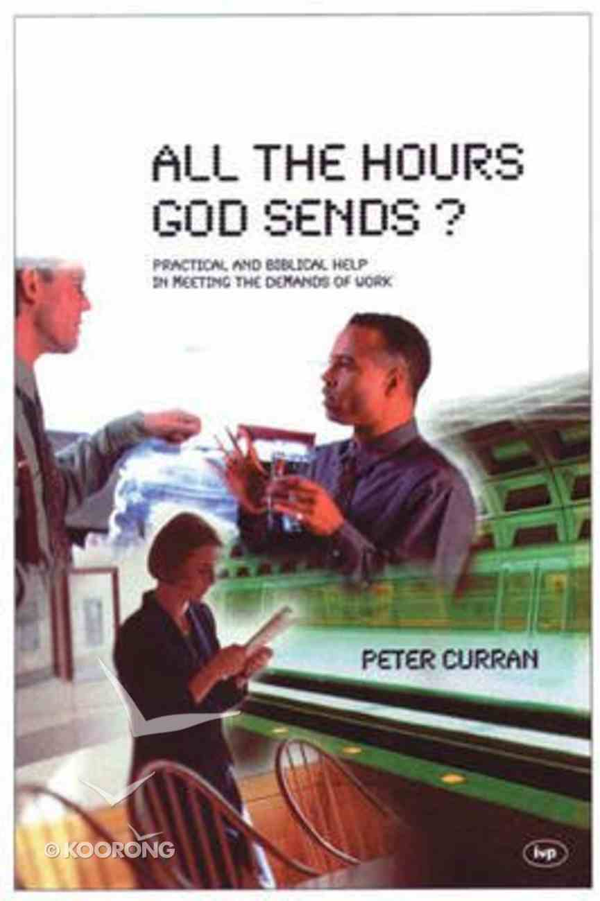 All the Hours God Sends? Paperback