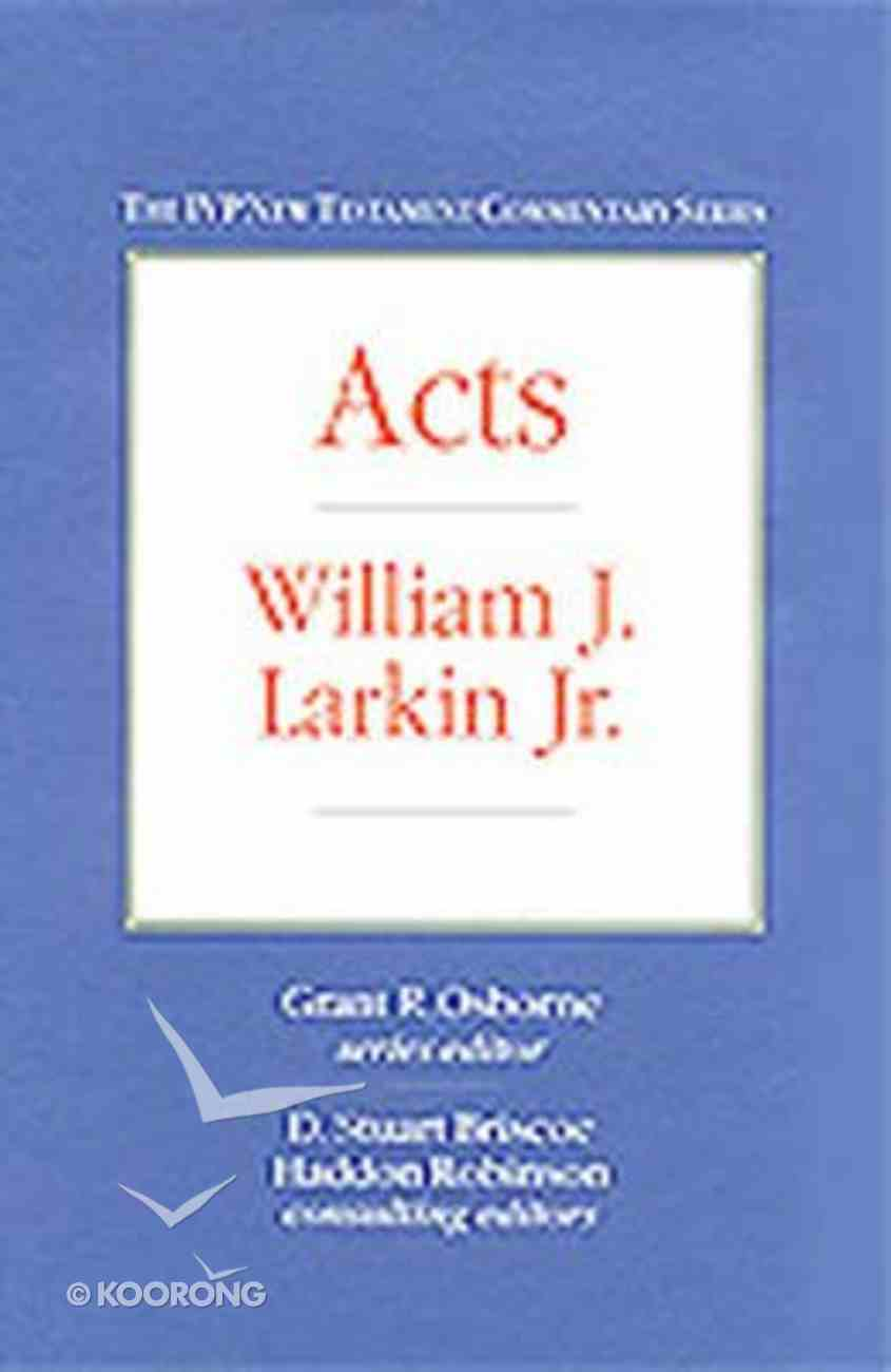 Ivp Ntc: Acts (Ivp New Testament Commentary Series) Hardback