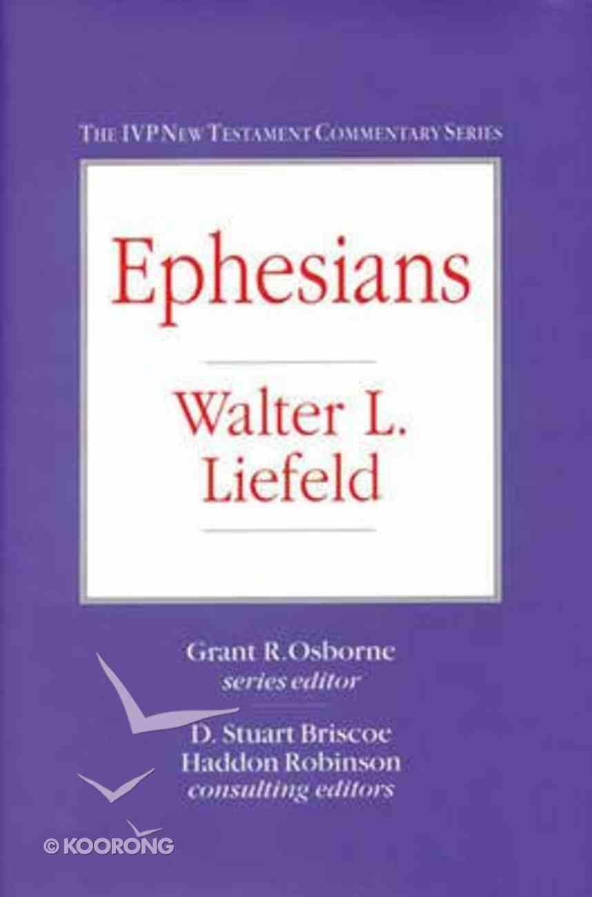 Ivp Ntc: Ephesians (Ivp New Testament Commentary Series) Hardback