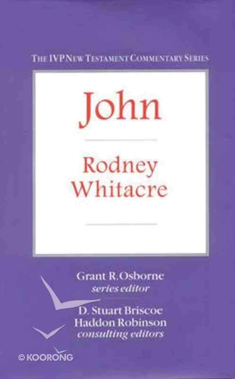 Ivp Ntc: John (Ivp New Testament Commentary Series) Hardback