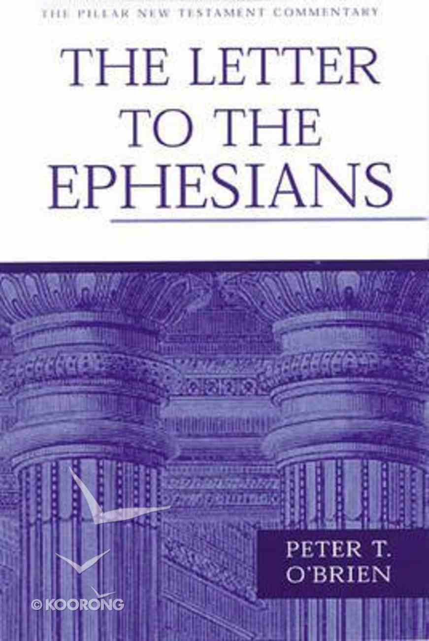 The Letter to the Ephesians (Pillar New Testament Commentary Series) Hardback