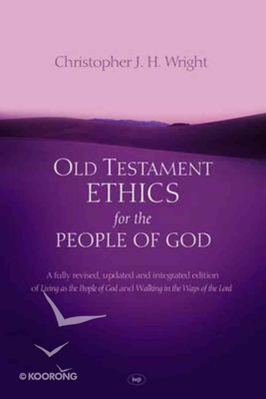 Old Testament Ethics For the People of God Hardback
