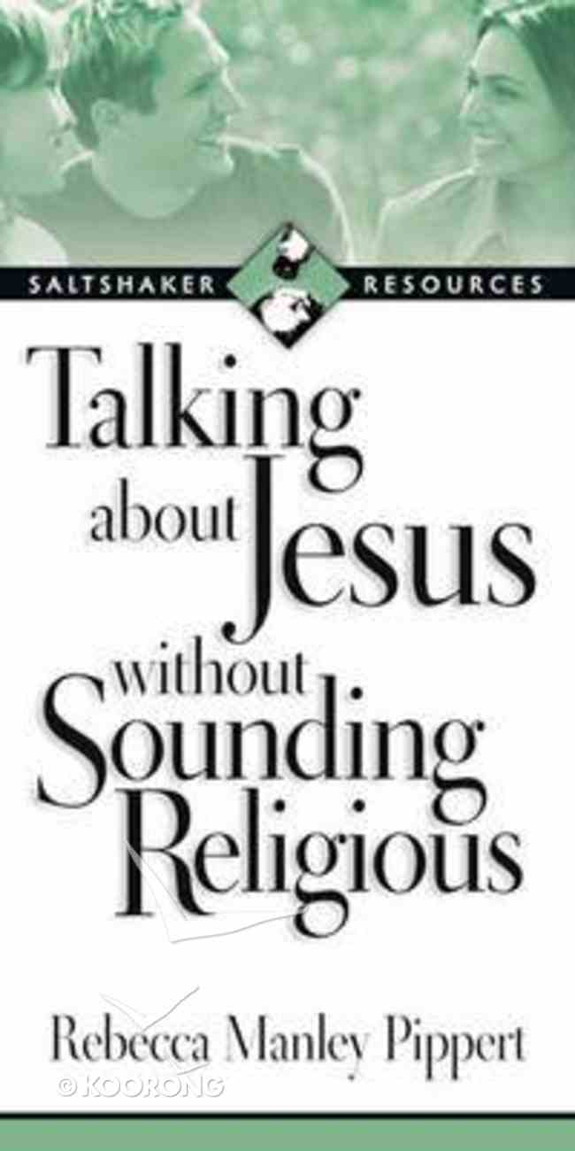 Saltshaker Resources: Talking About Jesus Without Sounding Religious Paperback
