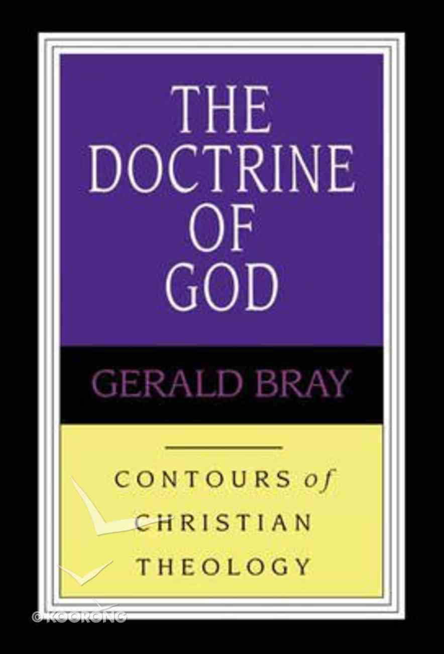 The Doctrine of God (Contours Of Christian Theology Series) Paperback