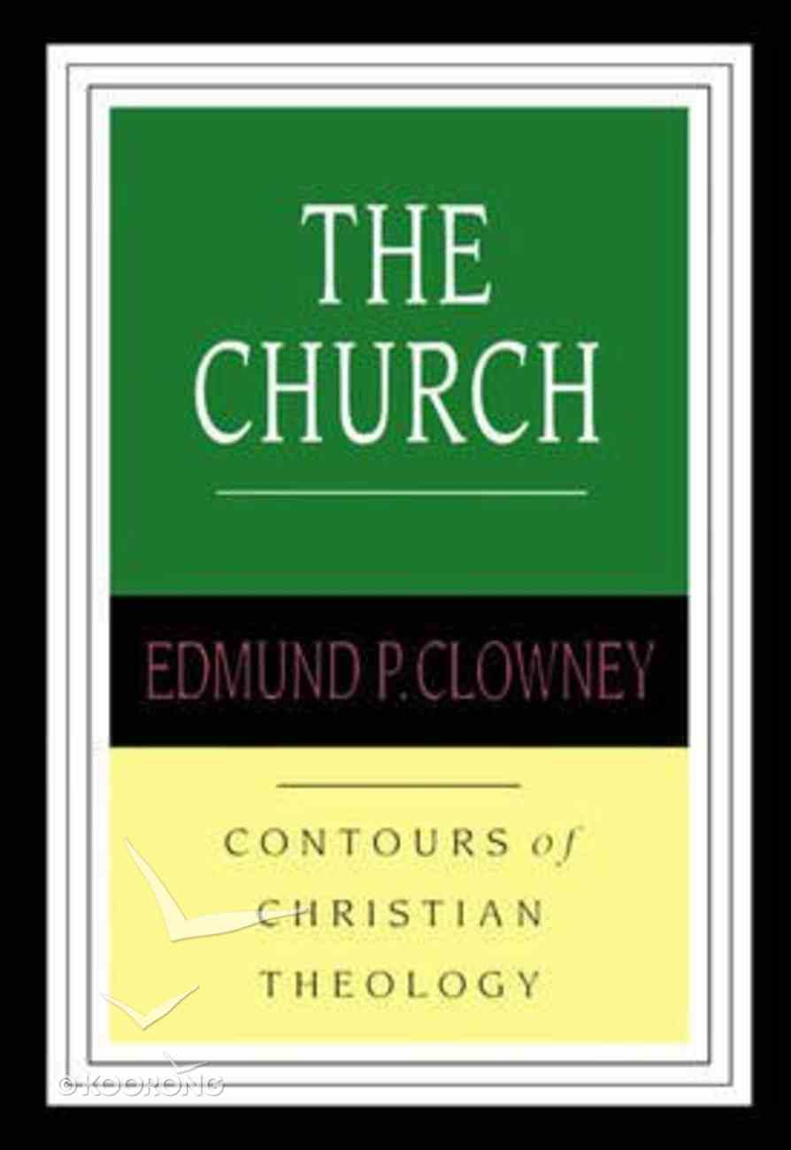 The Church (Contours Of Christian Theology Series) Paperback