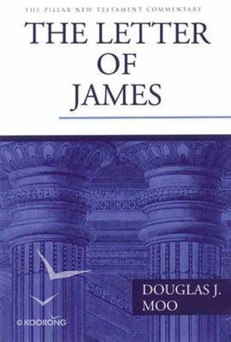 The Letter of James (Pillar New Testament Commentary Series) Hardback