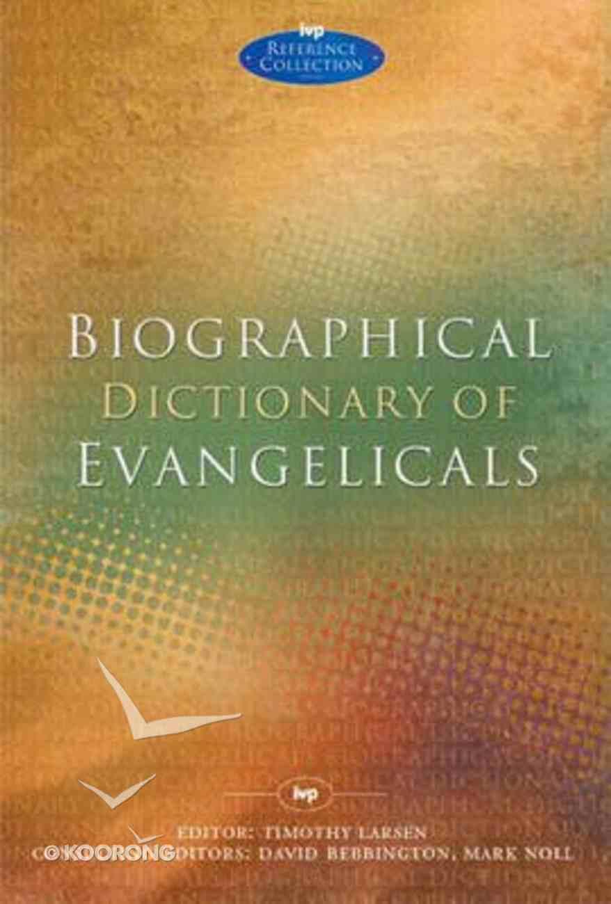 Biographical Dictionary of Evangelicals Hardback
