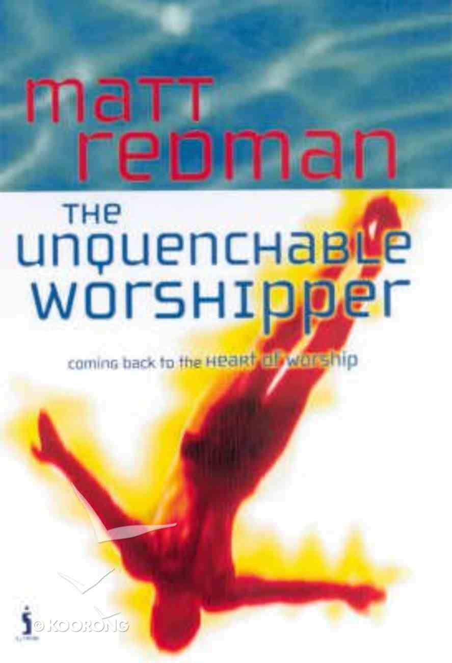 The Unquenchable Worshipper Paperback
