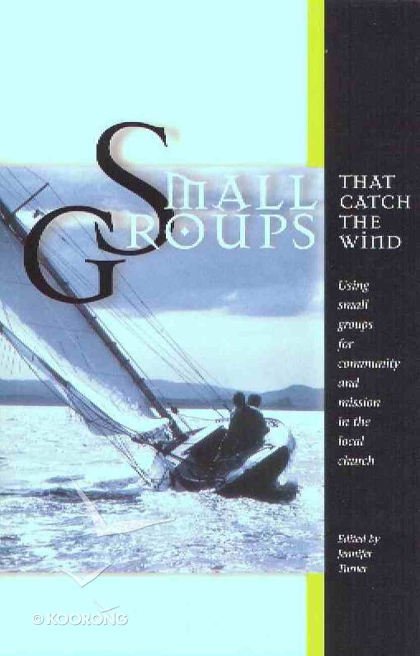 Small Groups That Catch the Wind Paperback