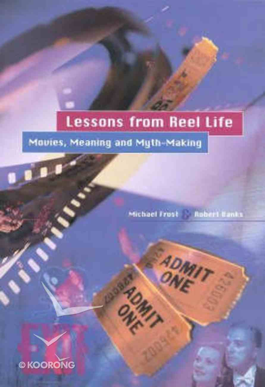 Lessons From Reel Life: Movies Meaning & Myth Making Paperback