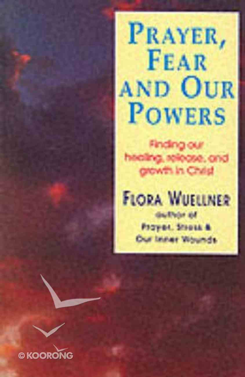 Prayer, Fear and Our Powers Paperback