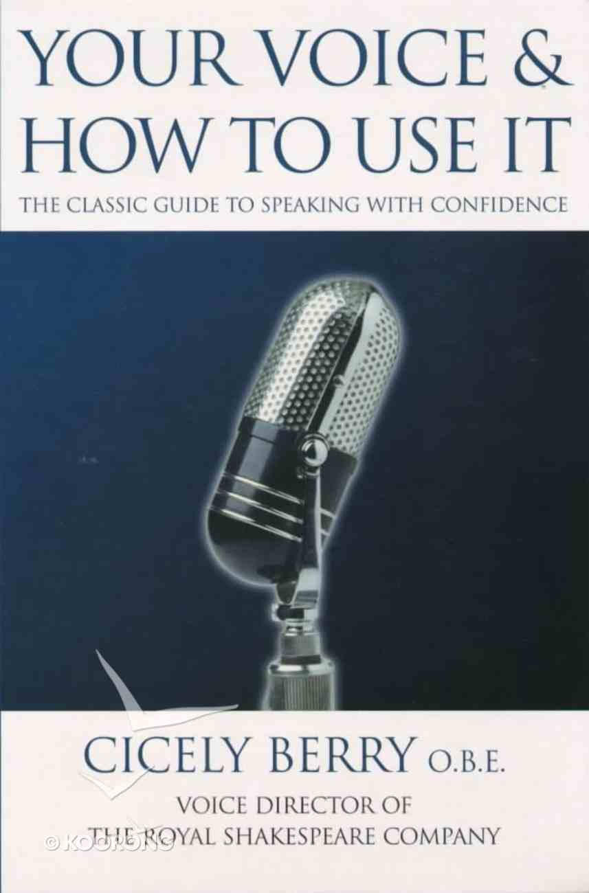 Your Voice & How to Use It Paperback