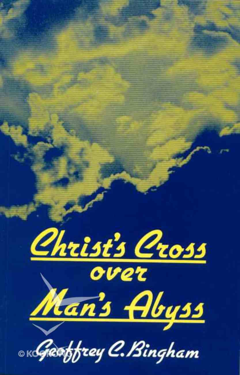 Christ's Cross Over Man's Abyss Paperback