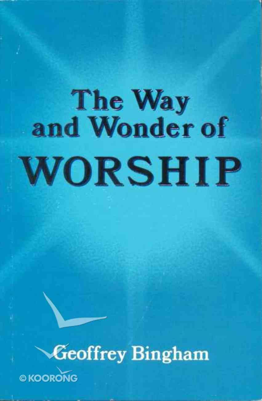 The Way & Wonder of Worship Paperback