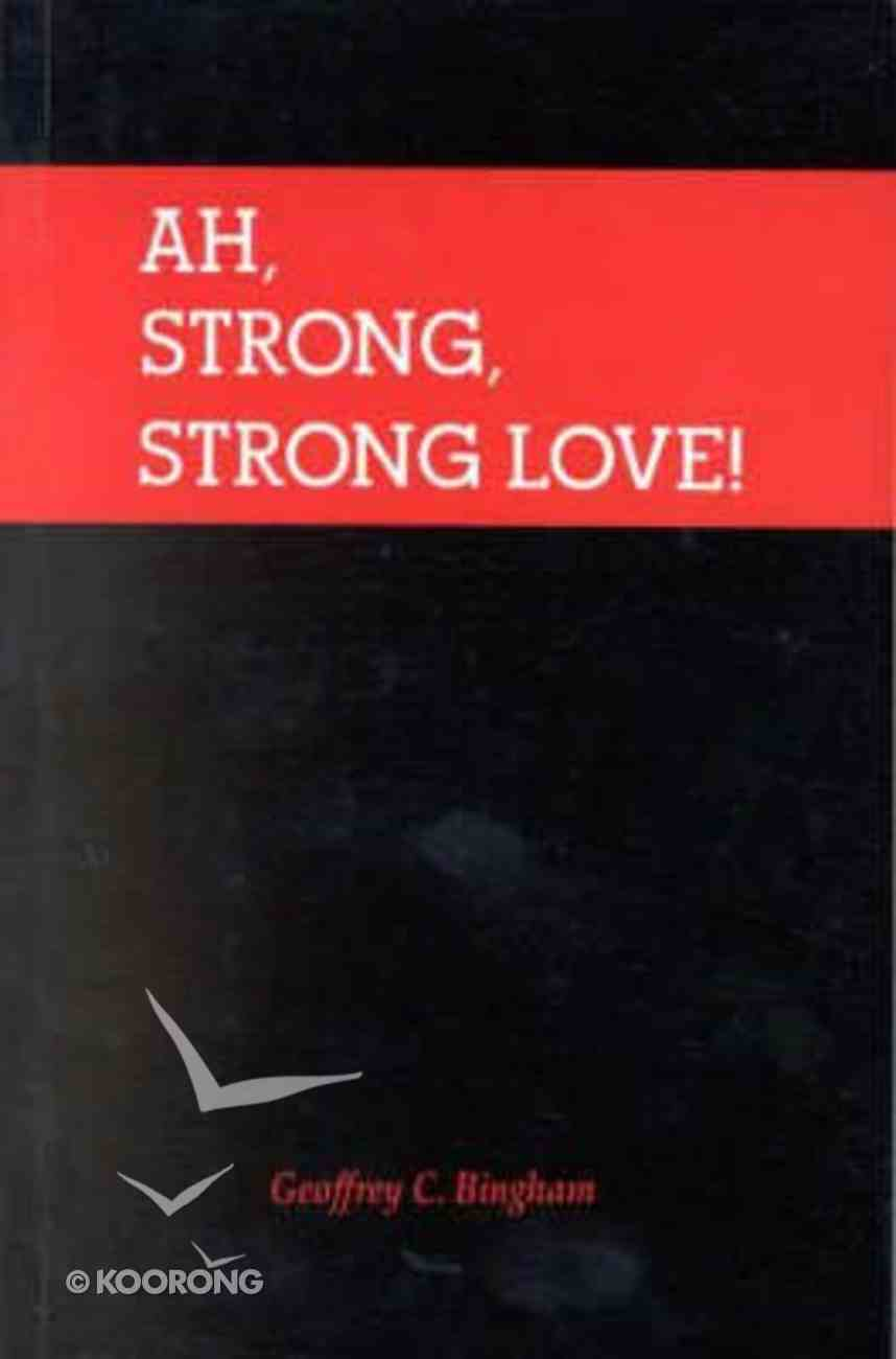 Ah Strong Strong Love Paperback