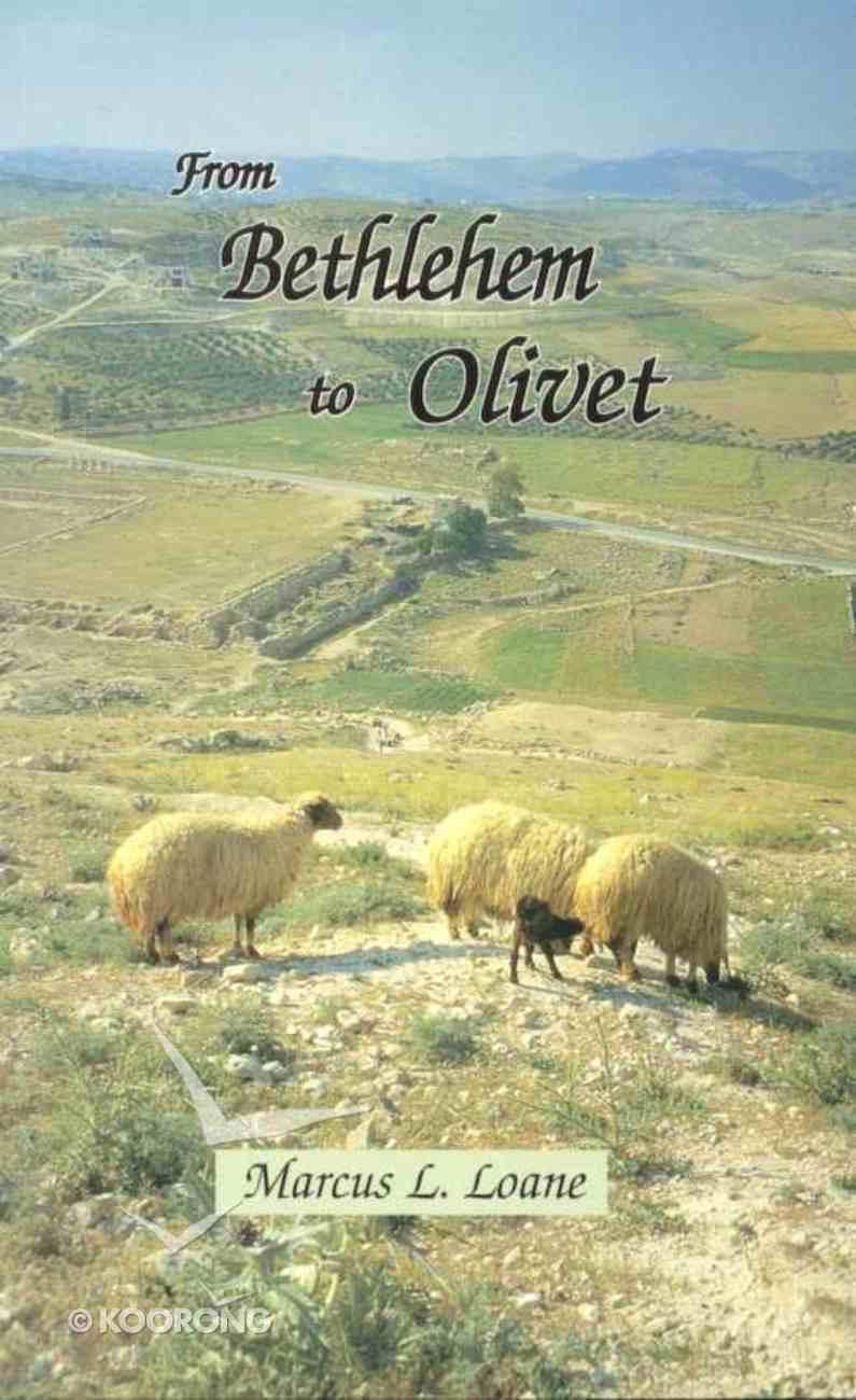 From Bethlehem to Olivet Paperback