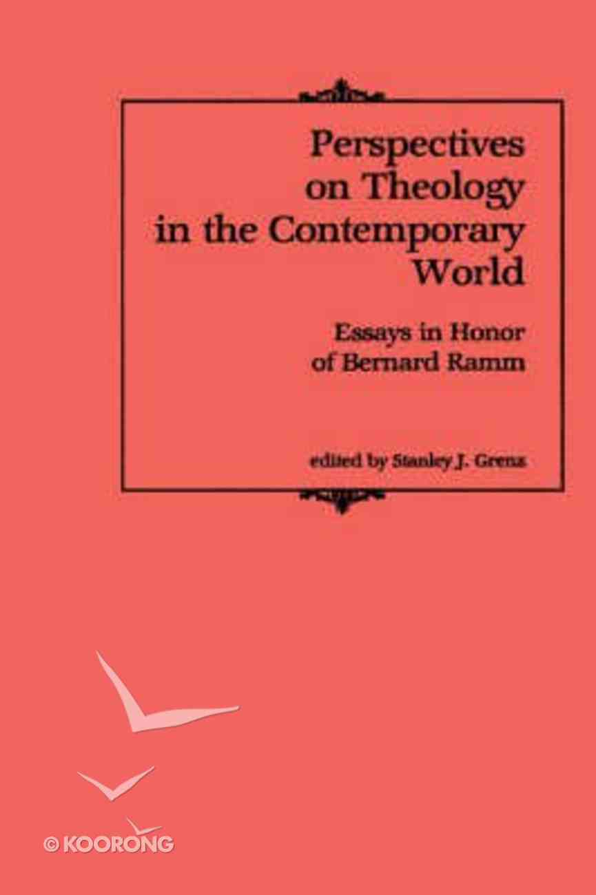 Perspectives on Theology in the Contemporary World: Essays in Honour of Bernard Ramm Hardback