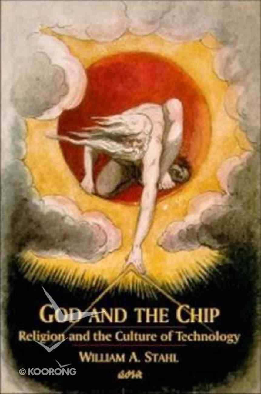 God and the Chip: Religion and the Culture of Technology Paperback