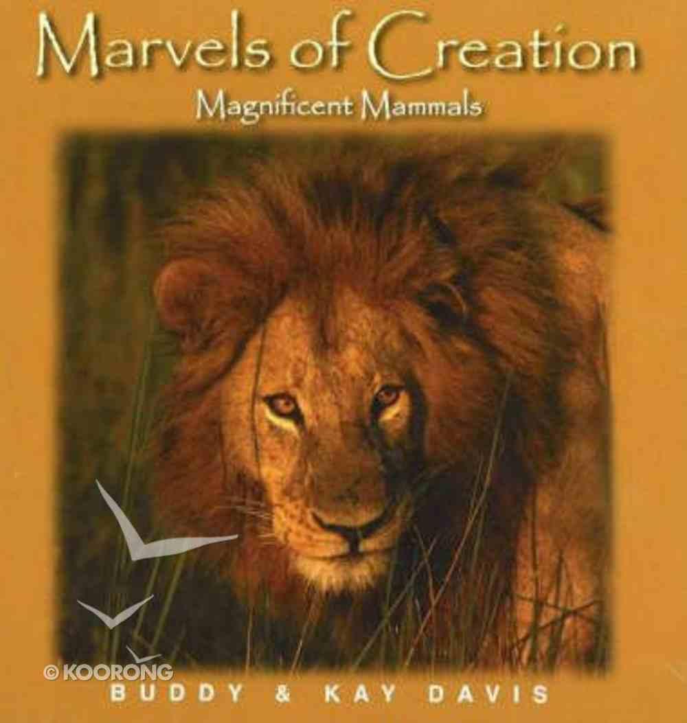 Magnificent Mammals (Marvels Of Creation Series) Hardback