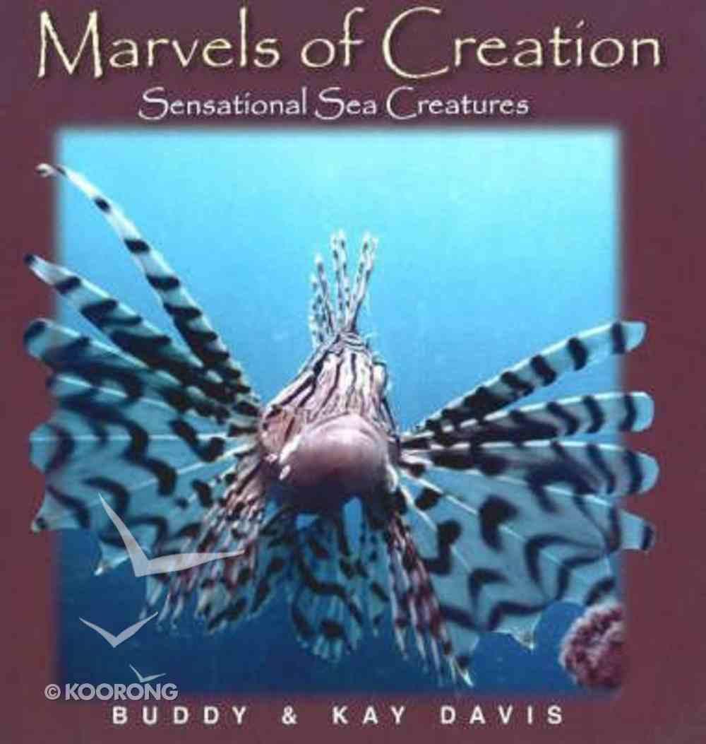 Sensational Sea Creatures (Marvels Of Creation Series) Hardback