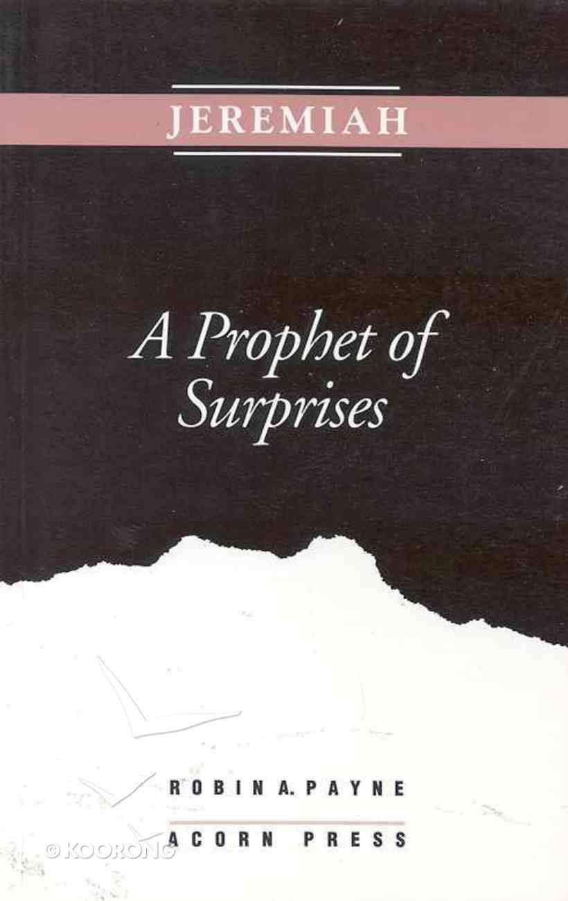 Jeremiah a Prophet of Surprises Paperback