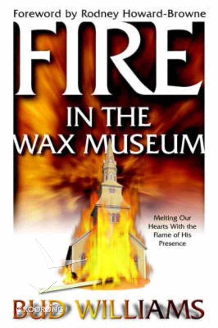 Fire in the Wax Museum Paperback