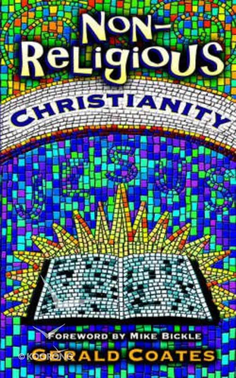 Non-Religious Christianity Paperback
