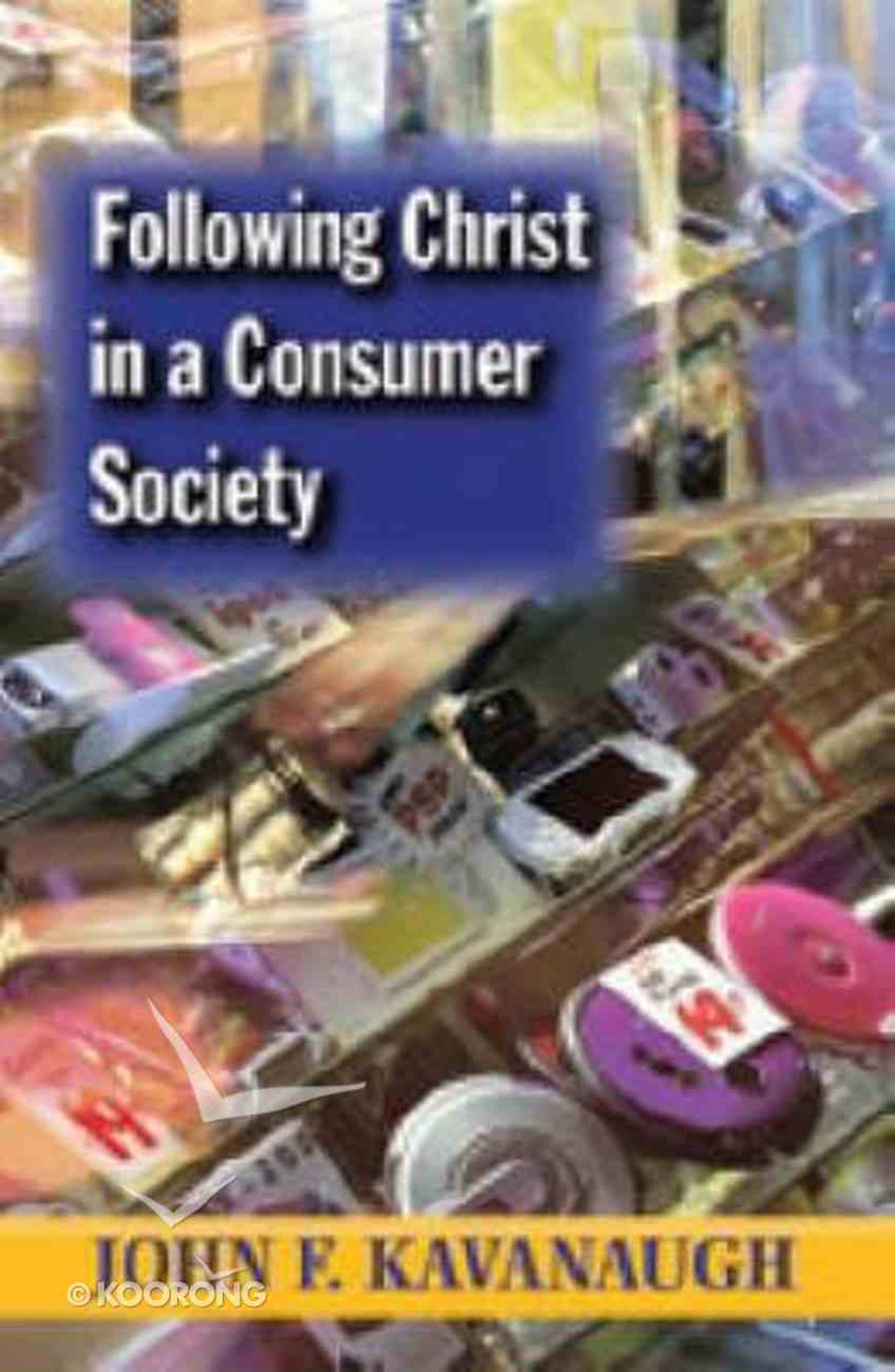 Following Christ in a Consumer Society Paperback