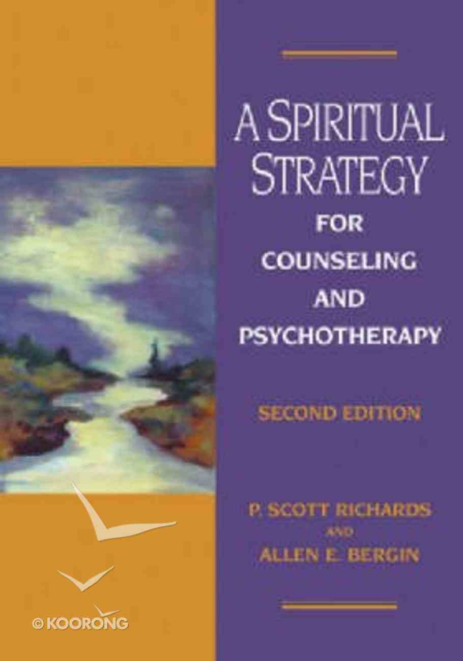 A Spiritual Strategy For Counseling and Psychotherapy (2nd Ed) Hardback