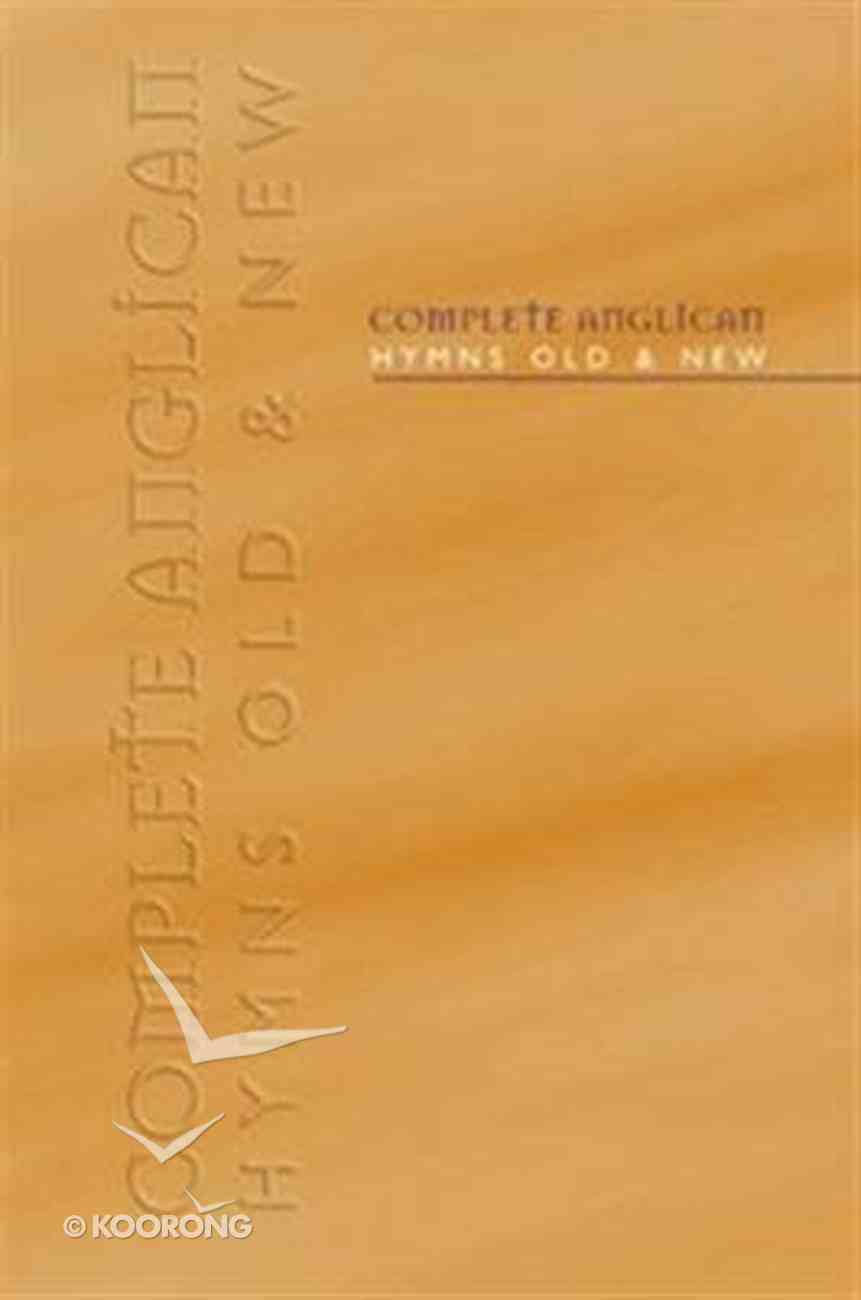Complete Anglican Hymns Old & New (Music Book) (Words) Hardback