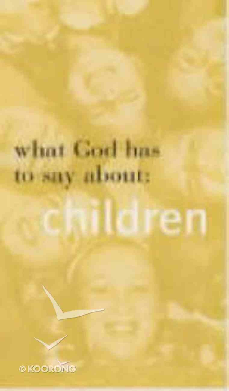 What God Has to Say About Children Paperback