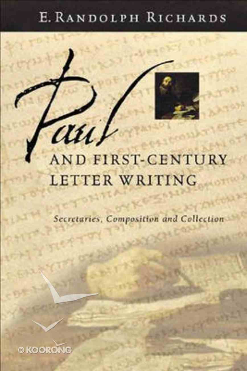 Paul and First-Century Letter Writing Paperback
