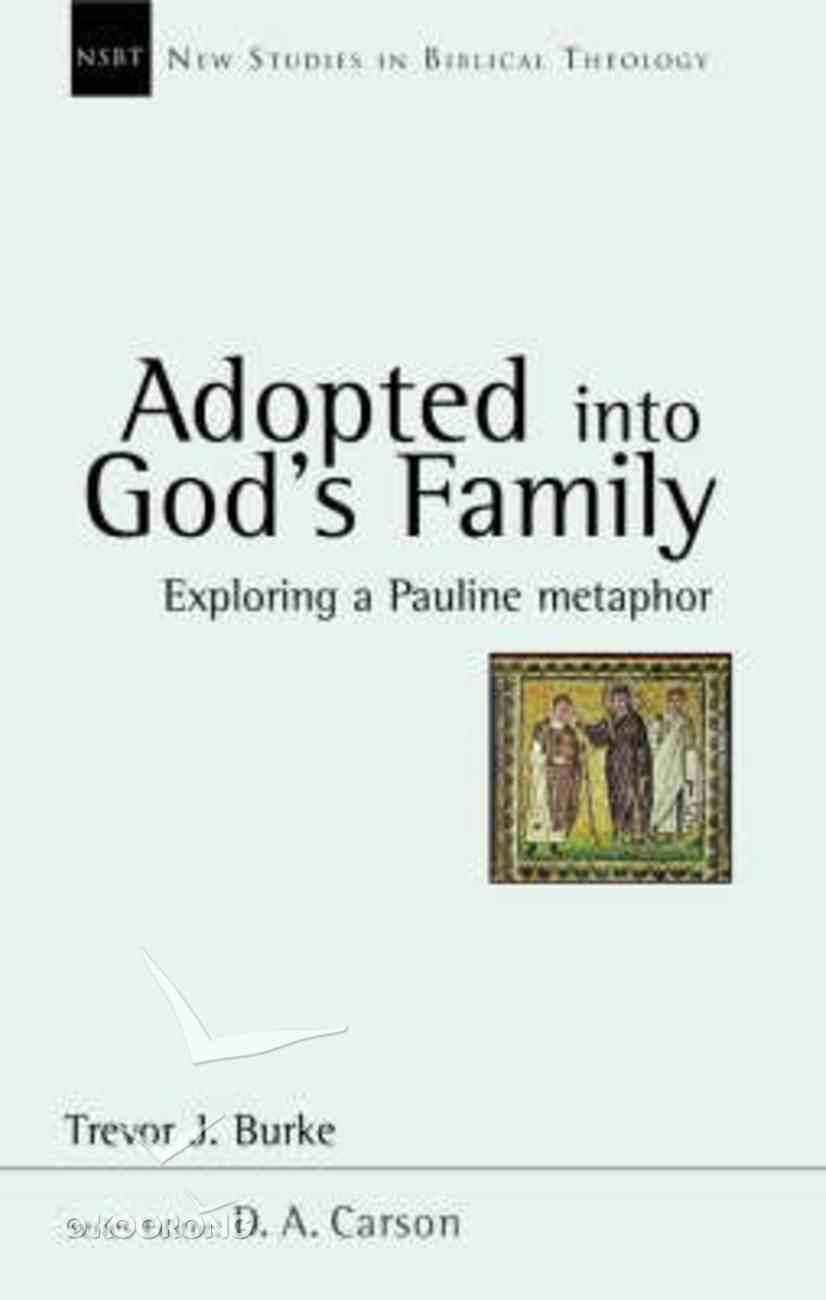 Adopted Into God's Family (New Studies In Biblical Theology Series) Paperback