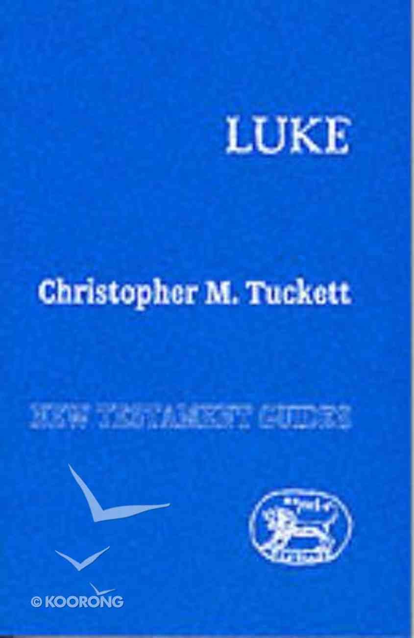 Ntg Luke (New Testament Guide Series) Paperback