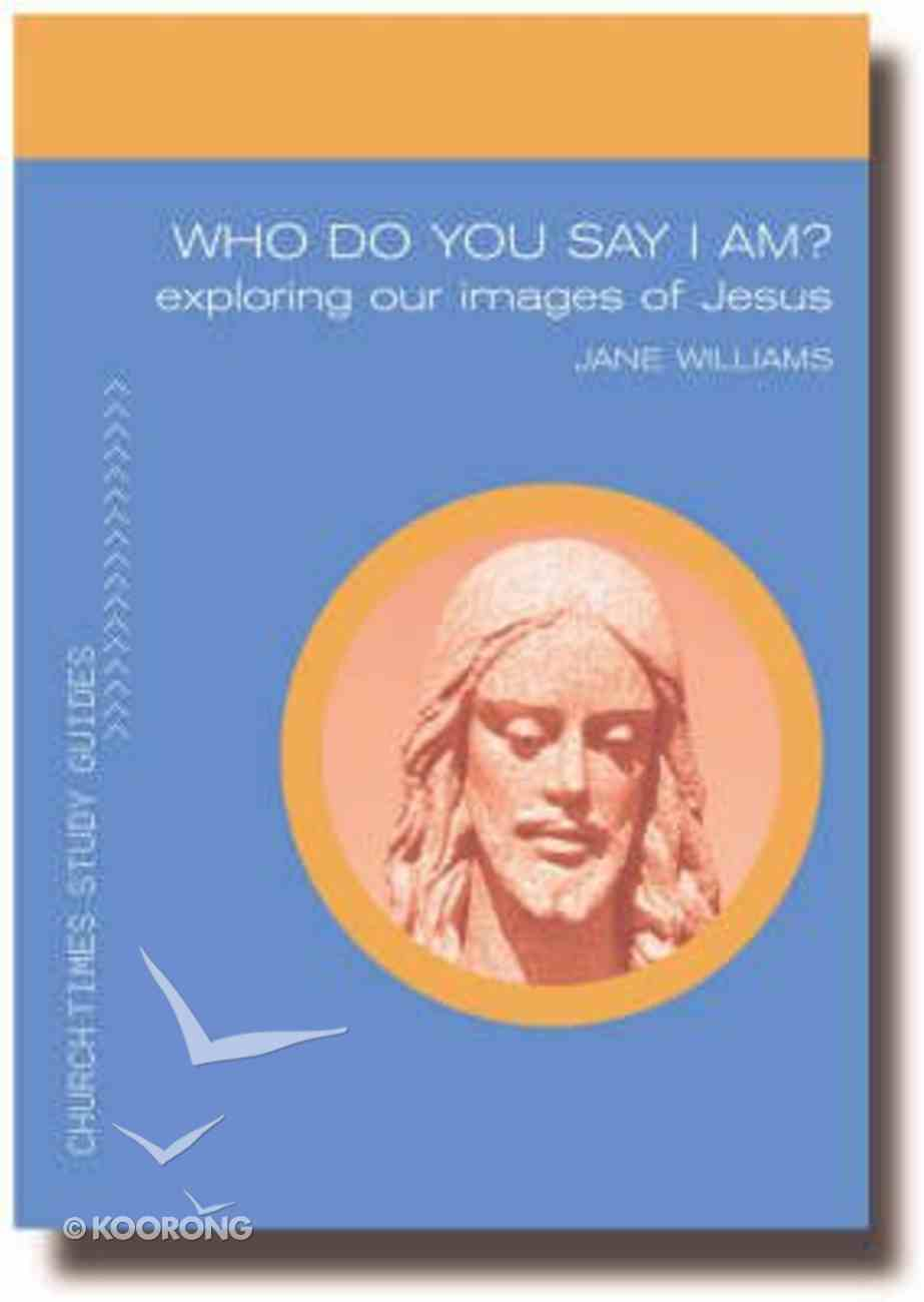Who Do You Say That I Am? (5 Pack) (Church Times Study Guides Series) Paperback
