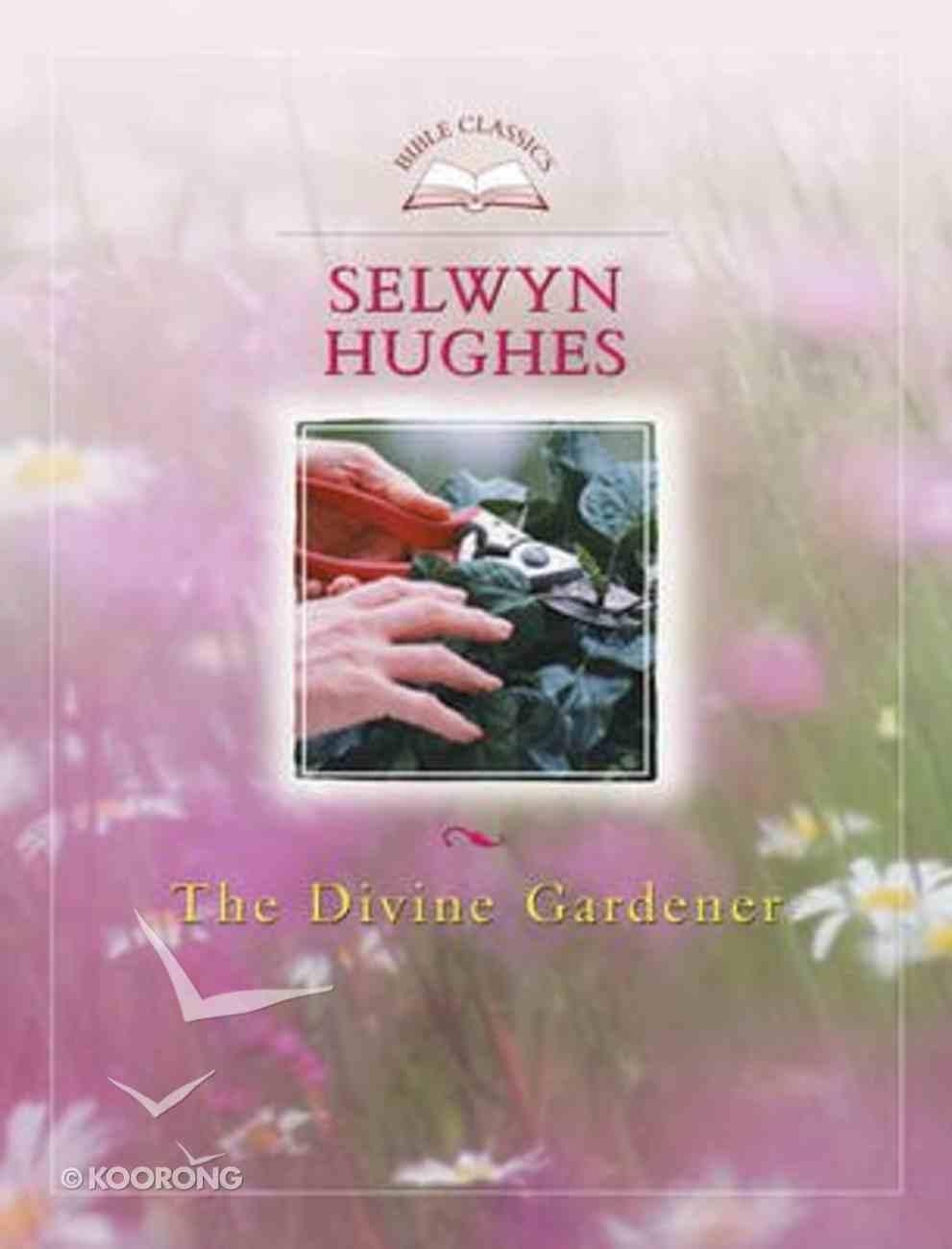 Bible Classics: The Divine Gardener (Biblical Classics Library Series) Paperback
