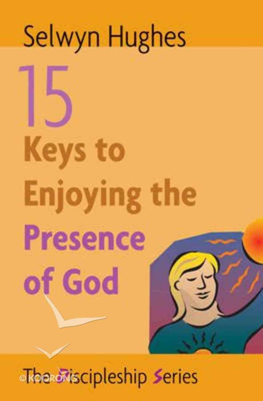 Discipleship: 15 Keys to Enjoying the Presence of God Paperback