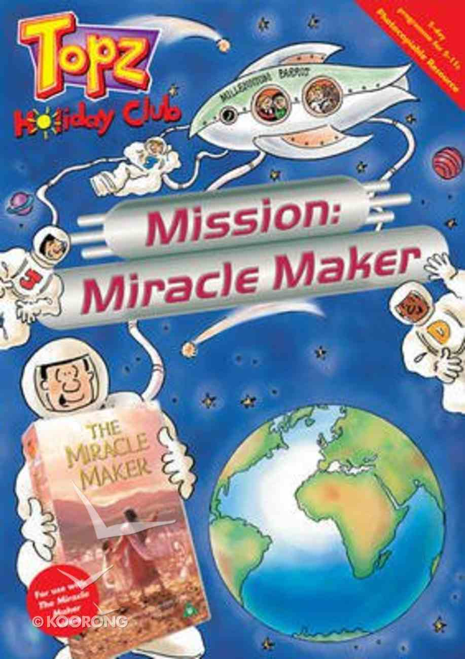 Topz Holiday Club: Mission Miracle Maker Paperback