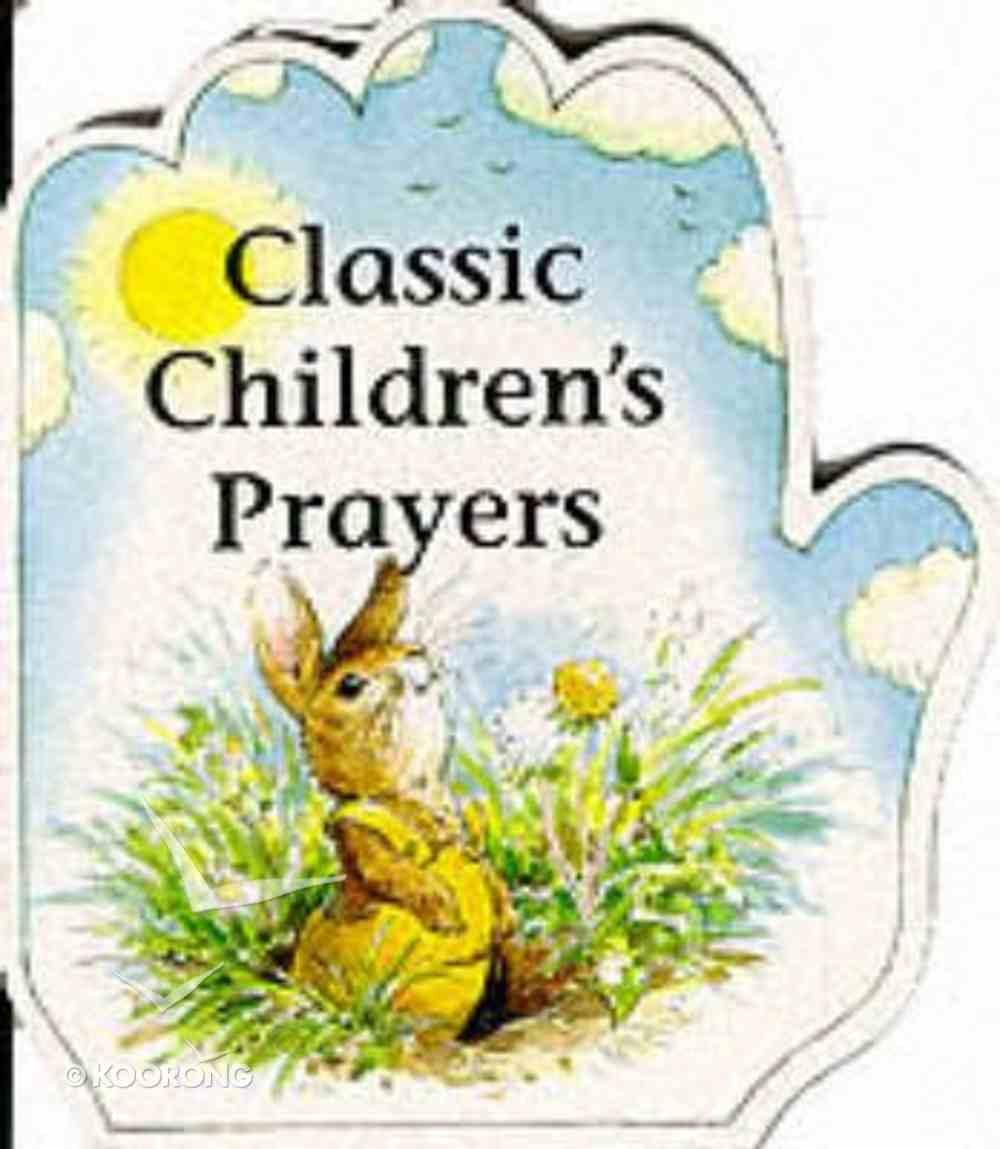 Classic Childrens Prayers (Little Prayer Series) Hardback