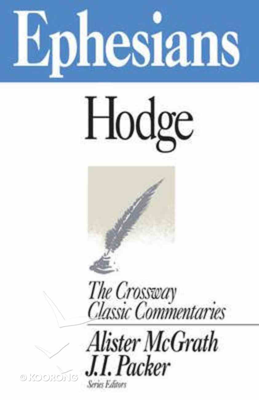 Ephesians (Crossway Classic Commentaries Series) Paperback