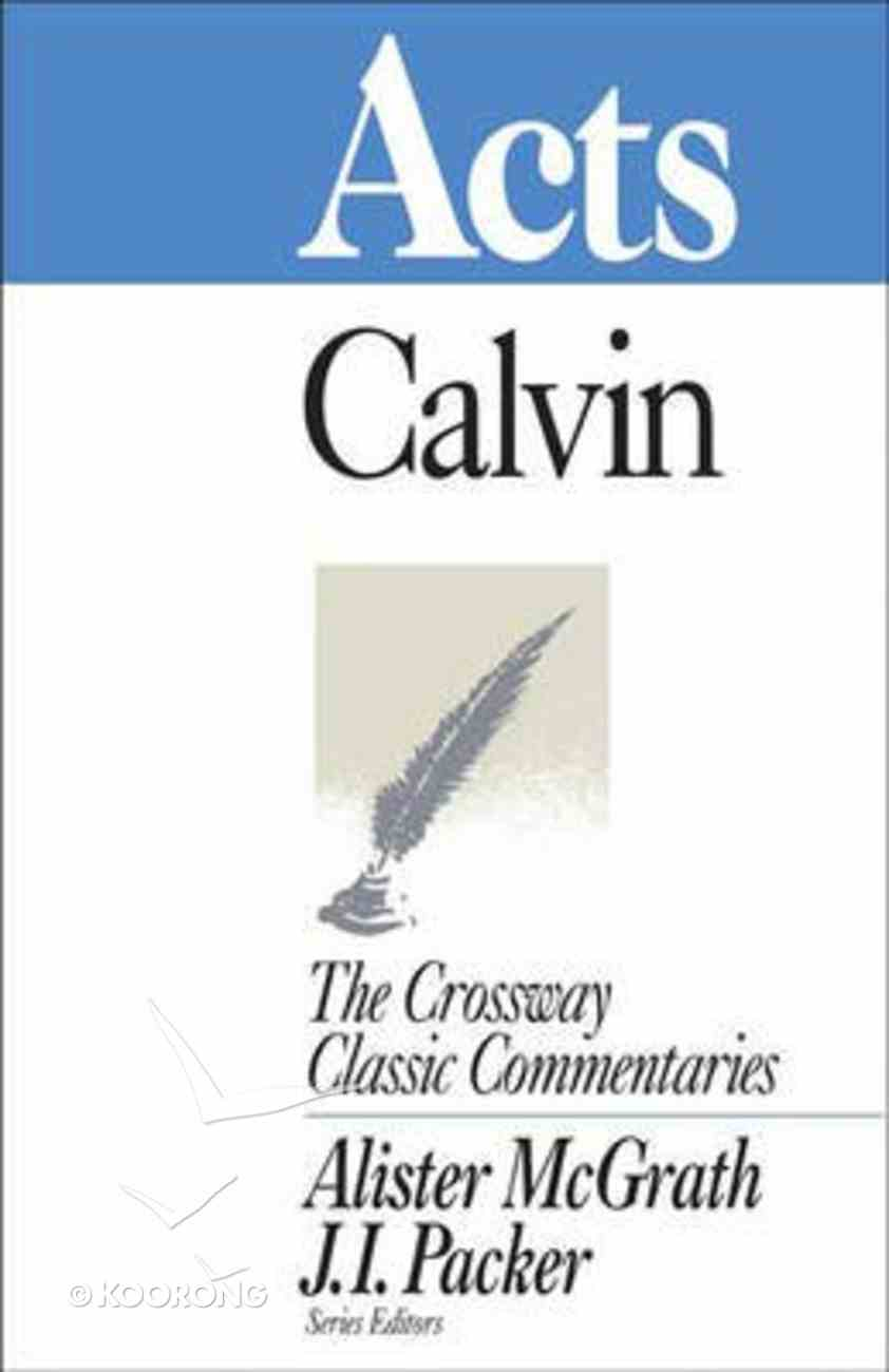 Acts (Crossway Classic Commentaries Series) Paperback